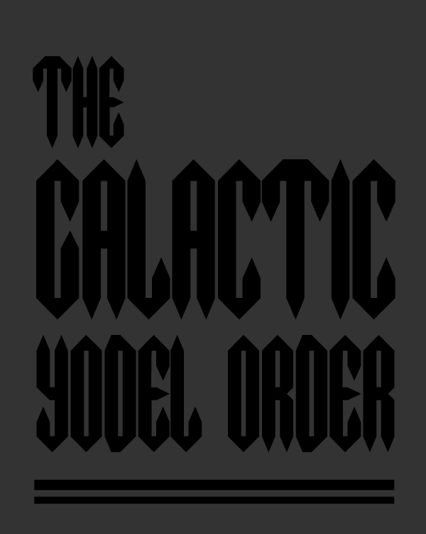THE GALACTIC YODEL ORDER